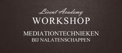 Workshop Mediationtechnieken bij nalatenschappen
